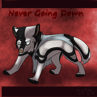 Never Going Down by xWolfPrincex