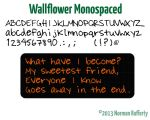 Wallflower Monospaced by Rafferty