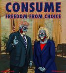 CONSUME - FREEDOM FROM CHOICE by HalHefnerART