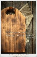 Create Your Own Vintage Cutting Board by Studioxil