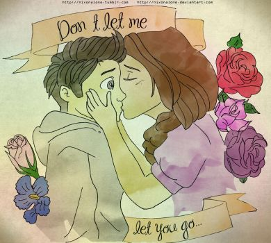 Dont let me let you go by NixonAlone