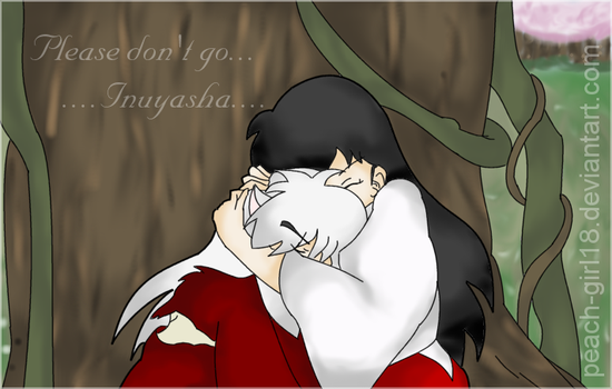 Don't go Inuyasha... by peach-girl18
