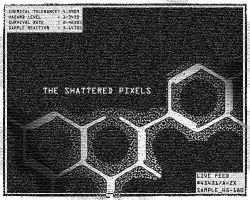 The Shattered Pixels v3point0 by angelwillz