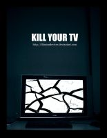 Kill Your TV by illusiondevivre