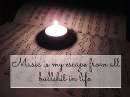 Music is my escape from all bullshit in life by MorganMorren