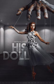 His Doll - wattpad cover by reeawhatever