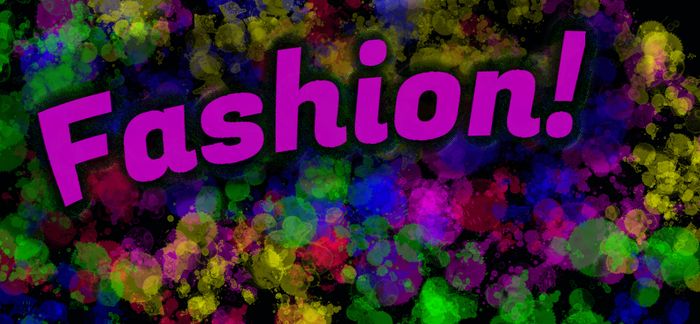 Fashion! by Ralphy-G6