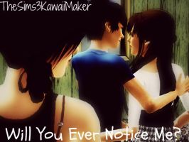 will you ever notice me? by TheSims3KawaiiMaker