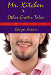 Book Cover - Mr. Kitchen and Other Erotic Tales by Ravyn-Karasu