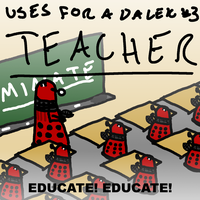 Uses For A Dalek #3: Teacher by UrLogicFails