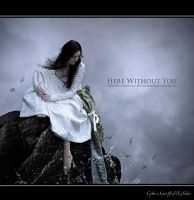 Here without you by CyberAsero