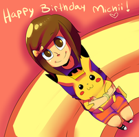 HAPPY BIRTHDAY MICHII. by Geekasaur