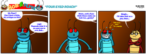 B'n'F - Four Eyed Roach by BluebottleFlyer
