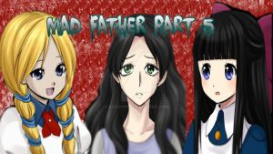 Mad Father Part 5 by koco1111