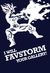 I will FAVSTORM your gallery! by RandomVanGloboii