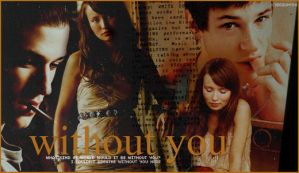Gaspard y Emily - Without You by gaspaholic