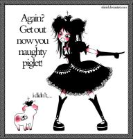Angry Loli , Naughty Piglet by Efaniel