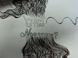 What is this Nonsense? WIP 2 by doodle-my-noodle