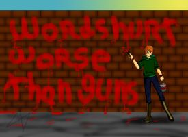 words hurt worse than guns by slowdragon25