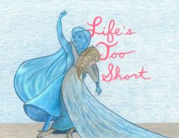 Life's Too Short by HermioneFrost