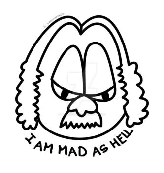I am mad as hell by LaNarizDeAnais