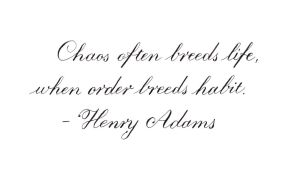 Henry Adams - Chaos breeds life by MShades