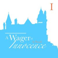A Wager of Innocence - Chapter One by ColetteCopeland