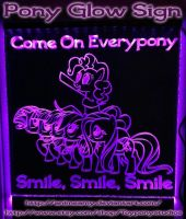 Come On Everypony Smile, Smile, Smile. Glow Sign by AnimeAmy