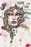 There's Too Much Noise by MollyMartin