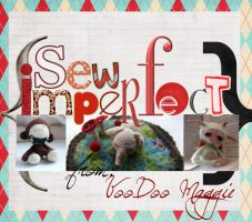 Sew Imperfect by voodoomaggie