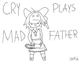 CRY PLAYS MAD FATHER: CRY/MAD FATHER FAN ART by ThatNekohacker