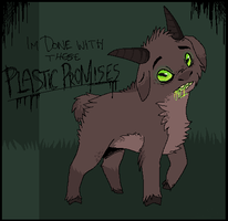 Plastic Promises by SpunkyRacoon