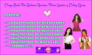 Mega Pack Selena Gomez, Demi Lovato y Miley Cyrus. by Jaaquii