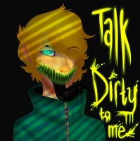 Talk Dirty by star-vader