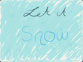 Let it snow by Awesome175