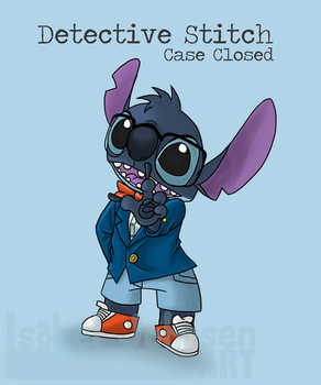 Detective Stitch - CASE CLOSED by issabissabel
