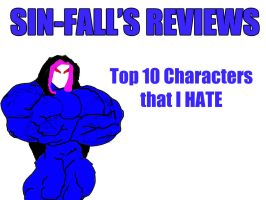 Top 10 Characters that I Hate by PS286