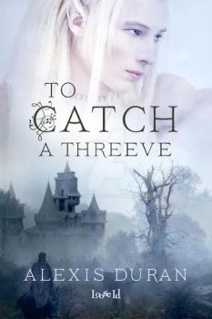 To Catch a Threeve coverin by fionajayde