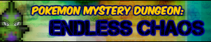 Pokemon Mystery Dungeon Endless Chaos by jameswolf100