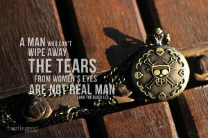 One Piece Quote - REAL MAN by froztlegend