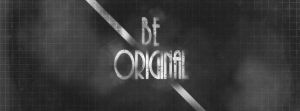 Be original (fb cover) by N0tisme