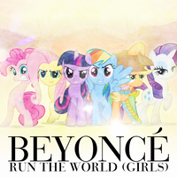 Beyonce - Run the World (Girls) (Mane 6) by AdrianImpalaMata