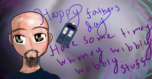 Happy Fathers Day... Have Some Timey Whimey by IvyDevi