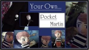 Your Own Pocket Martin by Nero749