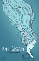 anti (gravity) by kacey-lynn
