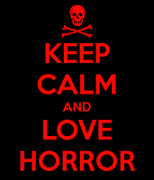 Keep Calm And Love Horror Poster by EdenLeeRay