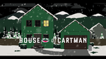 House of Cartman (Animation - YouTube) by AnonPaul