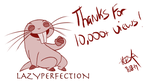 10,000+ Views! by LazyPerfection