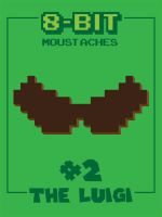 8-BIT Moustaches: The Luigi by mattcantdraw