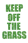 Keep Off The Grass by mikeytheblackmantis